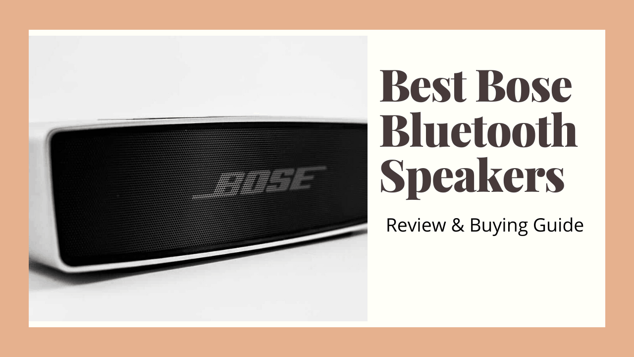 Best Bose Bluetooth Speakers