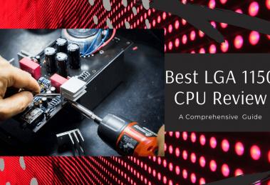 Best LGA 1150 CPU