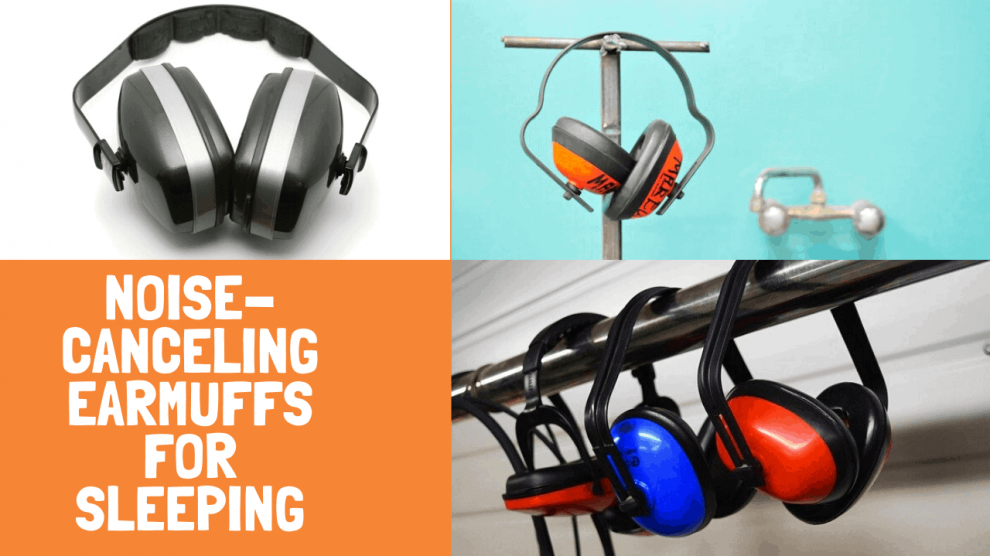 11 Best Noise-Canceling Earmuffs For Sleeping