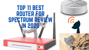 Top 11 Best Router For Spectrum Review In 2020