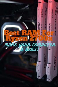 Top 10 Best RAM For Ryzen 2700x_1 pinterest