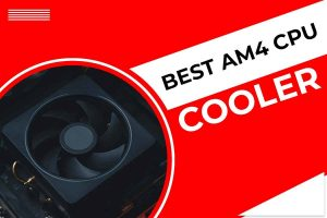 Best AM4 CPU Cooler