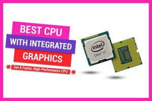 Best CPU With Integrated Graphics