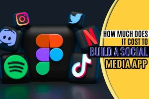 How Much Does it Cost to Build a Social Media App