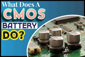 What Does a CMOS Battery Do