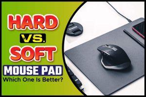 Hard vs. Soft Mouse Pad