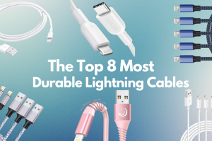 Top 8 Most Durable Lightning Cables