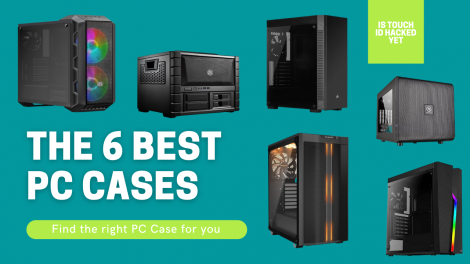 The 6 Best PC Cases