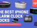 The Best iPhone Alarm Clock Docks