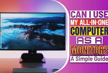 Can I Use My All-In-One Computer As A Monitor