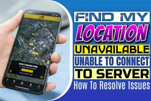 Find my Location Unavailable Unable to Connect to Server.