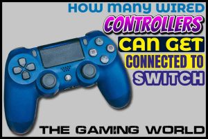 How Many Wired Controllers Can Get Connected To Switch