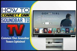 How to Connect Onn Soundbar to TV