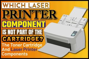 Which Laser Printer Component Is Not Part Of The Cartridge