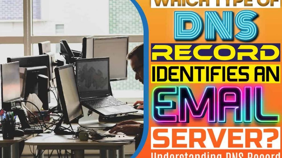 Which Type of DNS Record Identifies an Email Server