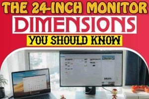 The 24-inch Monitor Dimensions You Should Know