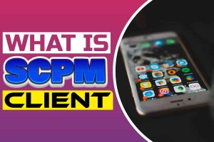 what is scpm client